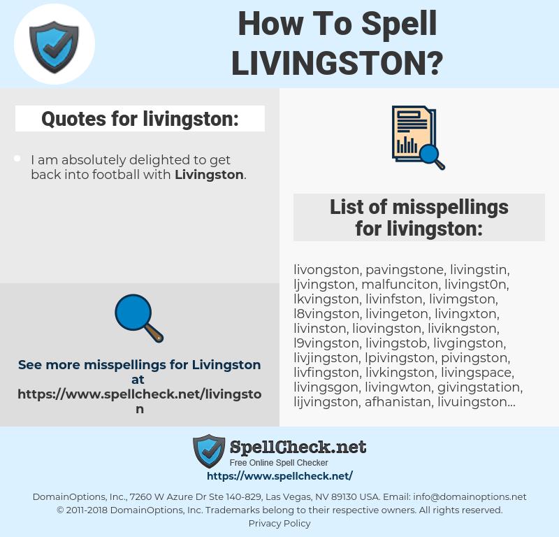livingston, spellcheck livingston, how to spell livingston, how do you spell livingston, correct spelling for livingston