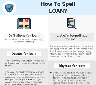 loan, spellcheck loan, how to spell loan, how do you spell loan, correct spelling for loan