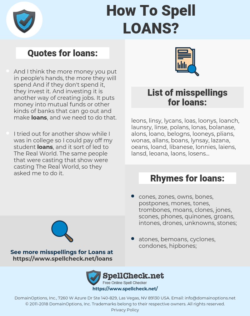 loans, spellcheck loans, how to spell loans, how do you spell loans, correct spelling for loans