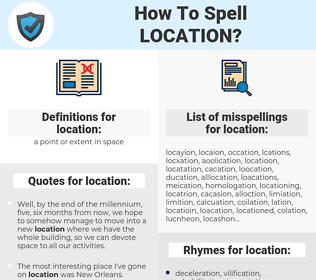 location, spellcheck location, how to spell location, how do you spell location, correct spelling for location