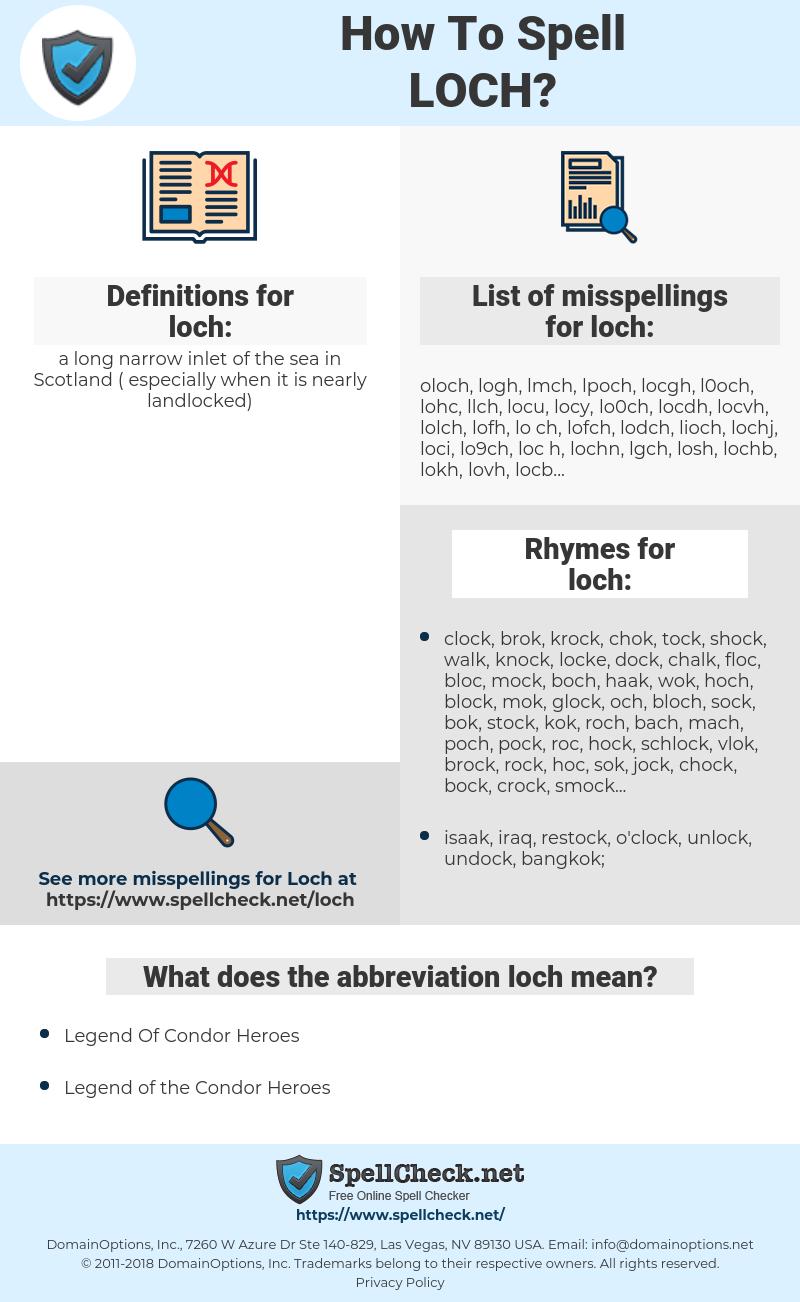 loch, spellcheck loch, how to spell loch, how do you spell loch, correct spelling for loch