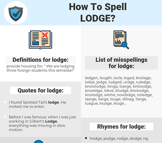 lodge, spellcheck lodge, how to spell lodge, how do you spell lodge, correct spelling for lodge