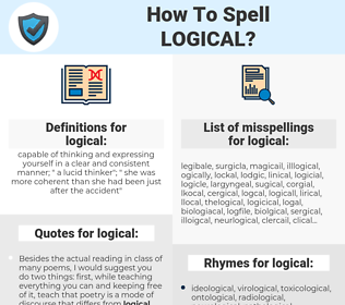 logical, spellcheck logical, how to spell logical, how do you spell logical, correct spelling for logical