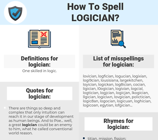 logician, spellcheck logician, how to spell logician, how do you spell logician, correct spelling for logician