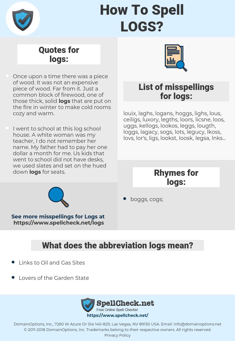 logs, spellcheck logs, how to spell logs, how do you spell logs, correct spelling for logs