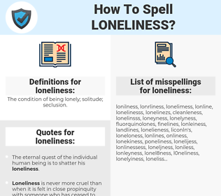 loneliness, spellcheck loneliness, how to spell loneliness, how do you spell loneliness, correct spelling for loneliness