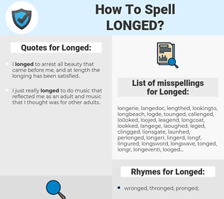 Longed, spellcheck Longed, how to spell Longed, how do you spell Longed, correct spelling for Longed