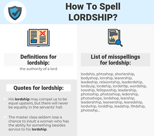 lordship, spellcheck lordship, how to spell lordship, how do you spell lordship, correct spelling for lordship
