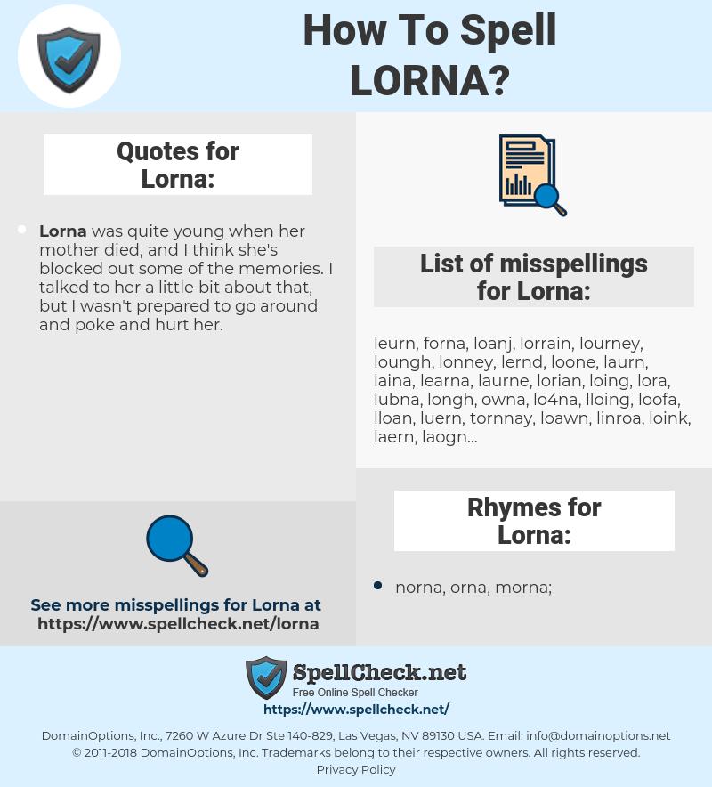 Lorna, spellcheck Lorna, how to spell Lorna, how do you spell Lorna, correct spelling for Lorna