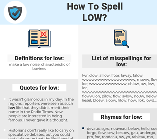 low, spellcheck low, how to spell low, how do you spell low, correct spelling for low
