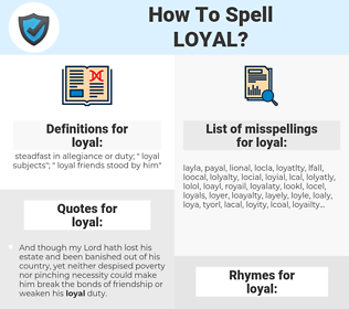 loyal, spellcheck loyal, how to spell loyal, how do you spell loyal, correct spelling for loyal