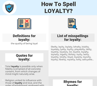 loyalty, spellcheck loyalty, how to spell loyalty, how do you spell loyalty, correct spelling for loyalty
