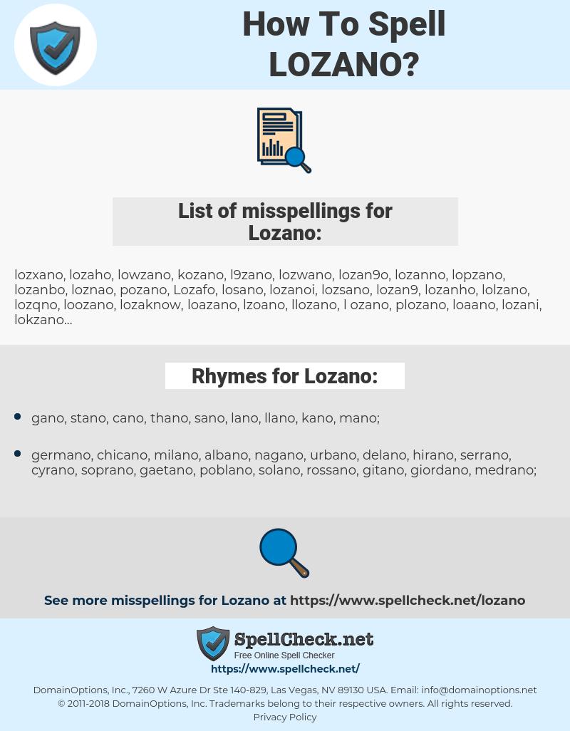 Lozano, spellcheck Lozano, how to spell Lozano, how do you spell Lozano, correct spelling for Lozano