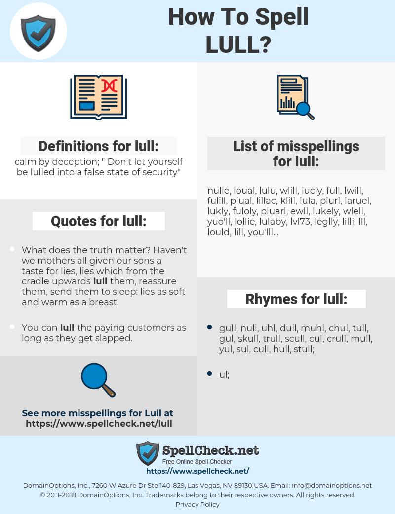 lull, spellcheck lull, how to spell lull, how do you spell lull, correct spelling for lull