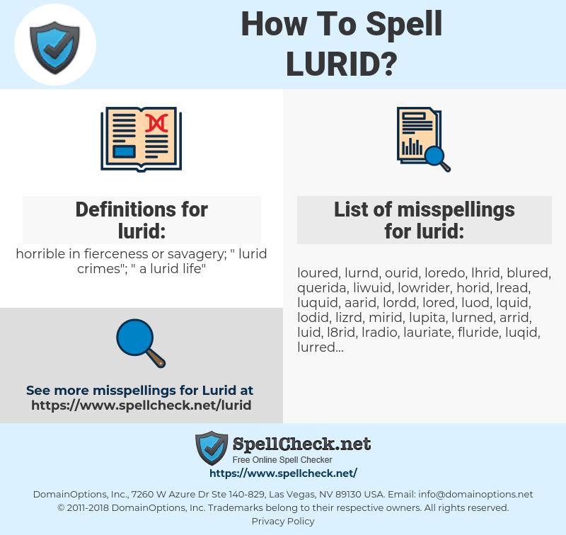 lurid, spellcheck lurid, how to spell lurid, how do you spell lurid, correct spelling for lurid