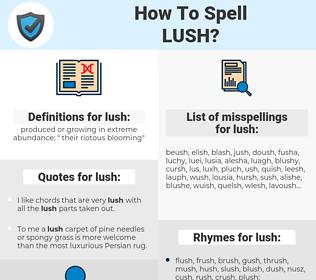 lush, spellcheck lush, how to spell lush, how do you spell lush, correct spelling for lush