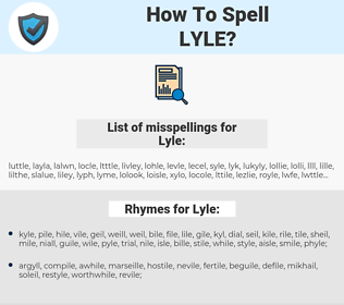 Lyle, spellcheck Lyle, how to spell Lyle, how do you spell Lyle, correct spelling for Lyle