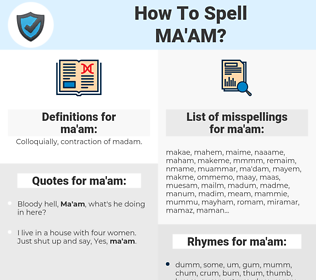 ma'am, spellcheck ma'am, how to spell ma'am, how do you spell ma'am, correct spelling for ma'am
