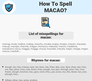 macao, spellcheck macao, how to spell macao, how do you spell macao, correct spelling for macao