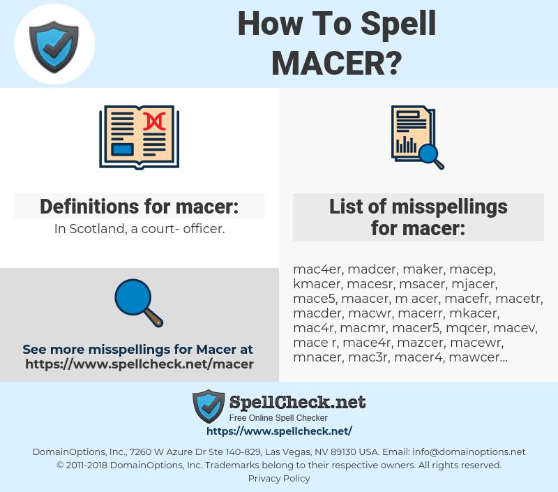 macer, spellcheck macer, how to spell macer, how do you spell macer, correct spelling for macer
