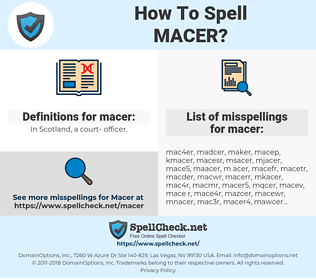 macer, spellcheck macer, how to spell macer, how do you spell macer, correct spelling for macer