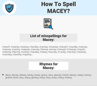 Macey, spellcheck Macey, how to spell Macey, how do you spell Macey, correct spelling for Macey