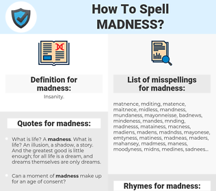 madness, spellcheck madness, how to spell madness, how do you spell madness, correct spelling for madness
