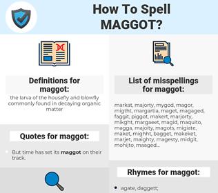 maggot, spellcheck maggot, how to spell maggot, how do you spell maggot, correct spelling for maggot