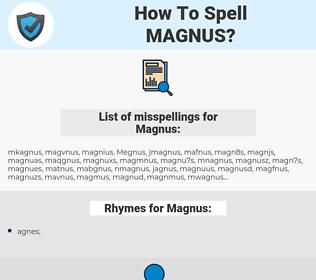 Magnus, spellcheck Magnus, how to spell Magnus, how do you spell Magnus, correct spelling for Magnus