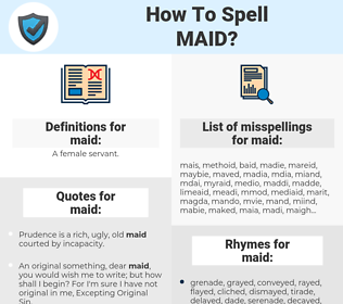 maid, spellcheck maid, how to spell maid, how do you spell maid, correct spelling for maid