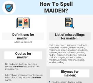 maiden, spellcheck maiden, how to spell maiden, how do you spell maiden, correct spelling for maiden