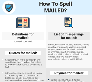 mailed, spellcheck mailed, how to spell mailed, how do you spell mailed, correct spelling for mailed