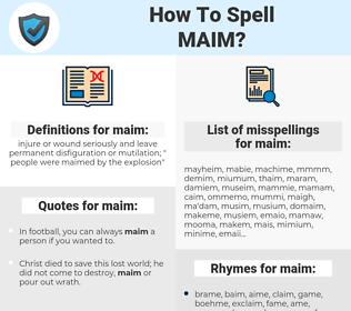maim, spellcheck maim, how to spell maim, how do you spell maim, correct spelling for maim