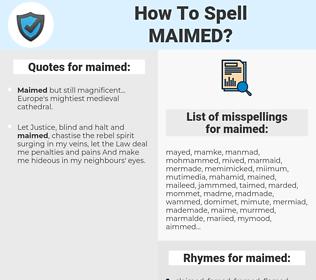 maimed, spellcheck maimed, how to spell maimed, how do you spell maimed, correct spelling for maimed