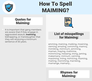 Maiming, spellcheck Maiming, how to spell Maiming, how do you spell Maiming, correct spelling for Maiming