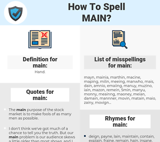 main, spellcheck main, how to spell main, how do you spell main, correct spelling for main