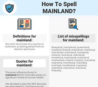 mainland, spellcheck mainland, how to spell mainland, how do you spell mainland, correct spelling for mainland
