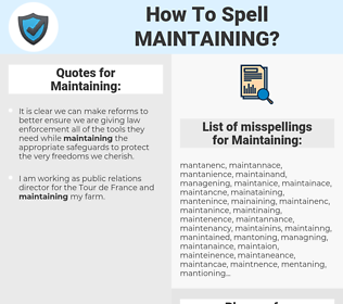 Maintaining, spellcheck Maintaining, how to spell Maintaining, how do you spell Maintaining, correct spelling for Maintaining