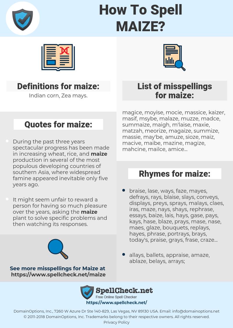 maize, spellcheck maize, how to spell maize, how do you spell maize, correct spelling for maize