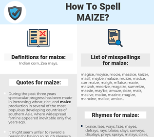 maize, spellcheck maize, how to spell maize, how do you spell maize, correct spelling for maize
