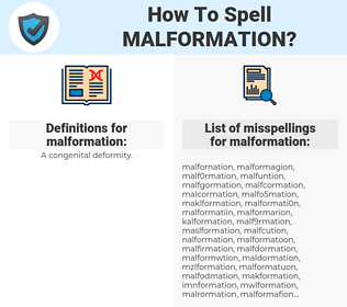 malformation, spellcheck malformation, how to spell malformation, how do you spell malformation, correct spelling for malformation