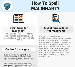 malignant, spellcheck malignant, how to spell malignant, how do you spell malignant, correct spelling for malignant