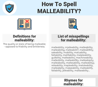 malleability, spellcheck malleability, how to spell malleability, how do you spell malleability, correct spelling for malleability