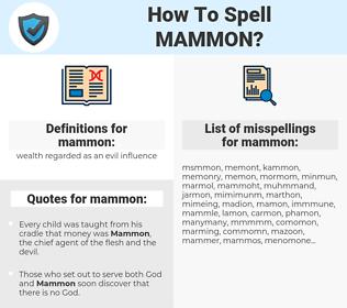 mammon, spellcheck mammon, how to spell mammon, how do you spell mammon, correct spelling for mammon