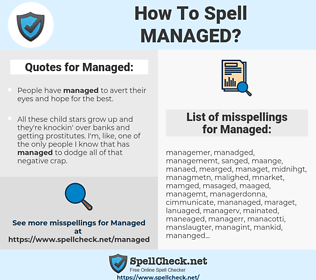 Managed, spellcheck Managed, how to spell Managed, how do you spell Managed, correct spelling for Managed