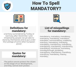 mandatory, spellcheck mandatory, how to spell mandatory, how do you spell mandatory, correct spelling for mandatory