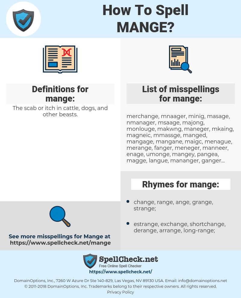 mange, spellcheck mange, how to spell mange, how do you spell mange, correct spelling for mange