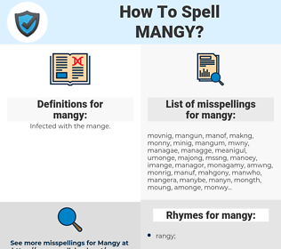 mangy, spellcheck mangy, how to spell mangy, how do you spell mangy, correct spelling for mangy