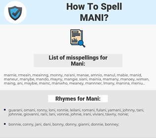 Mani, spellcheck Mani, how to spell Mani, how do you spell Mani, correct spelling for Mani