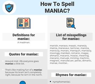 maniac, spellcheck maniac, how to spell maniac, how do you spell maniac, correct spelling for maniac
